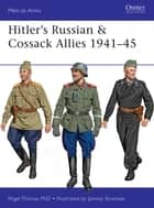 Hitler's Russian & Cossack Allies 1941–45 ebook by Nigel Thomas, Johnny Shumate