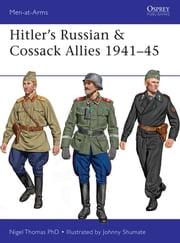Hitler?s Russian & Cossack Allies 1941?45 ebook by Nigel Thomas,Johnny Shumate