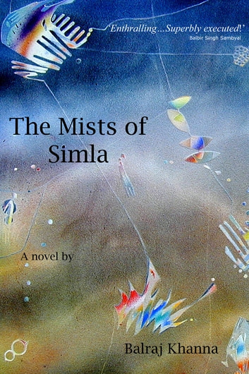 The Mists of Simla ebook by Balraj Khanna