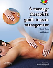 The Massage Therapist's Guide to Pain Management ebook by Sandy Fritz,Leon Chaitow