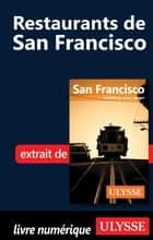 Restaurants de San Francisco ebook by Alain Legault