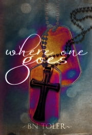 Where One Goes ebook by B N Toler