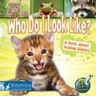 Who Do I Look Like? ebook by Julie K. Lundgren, Britannica Digital Learning