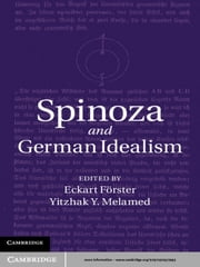Spinoza and German Idealism ebook by Eckart Förster, Yitzhak Y. Melamed