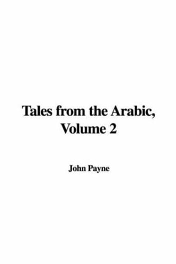 Tales From The Arabic Volume 2 ebook by John Payne