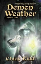 Demon Weather ebook by Chico Kidd