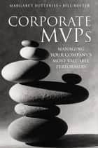 Corporate MVPs ebook by Margaret Butteriss,Bill Roiter