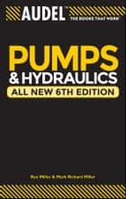 Audel Pumps and Hydraulics ebook by Rex Miller, Mark Richard Miller, Harry L. Stewart