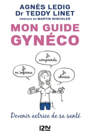 Mon guide gynéco ebook by Jacques KOCH, Agnès LEDIG, Teddy LINET