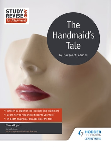 Study and Revise for AS/A-level: The Handmaid's Tale ebook by Nicola Onyett