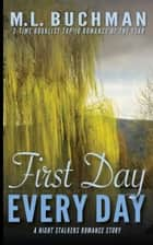 First Day, Every Day ebook by M. L. Buchman