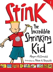 Stink - The Incredible Shrinking Kid ebook by Megan McDonald