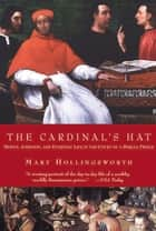 The Cardinal's Hat: Money, Ambition, and Housekeeping in a Renaissance Court ebook by Mary Hollingsworth