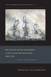 The Modern World-System II - Mercantilism and the Consolidation of the European World-Economy, 1600–1750 ebook by Immanuel Wallerstein