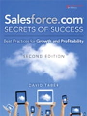 Salesforce.com Secrets of Success - Best Practices for Growth and Profitability ebook by David Taber