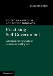 Practising Self-Government - A Comparative Study of Autonomous Regions ebook by Professor Yash Ghai, Sophia Woodman