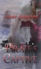 Pirate's Captive ebook by Anne Manning