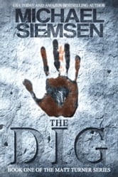 The Dig (Book 1 of the Matt Turner Series) ebook by Michael Siemsen