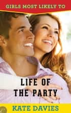 Life of the Party ebook by Kate Davies