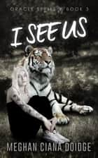I See Us ebook by Meghan Ciana Doidge