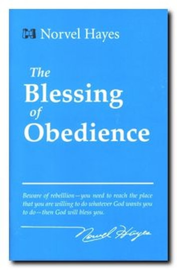 The Blessing of Obedience ebook by Norvel Hayes