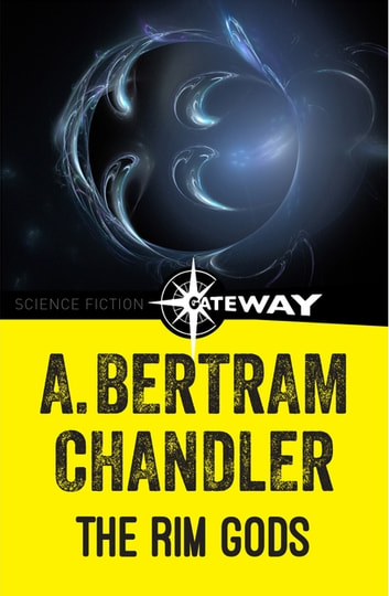 The Rim Gods ebook by A. Bertram Chandler