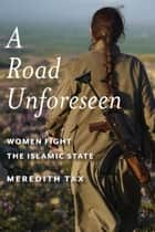 A Road Unforeseen ebook by Meredith Tax