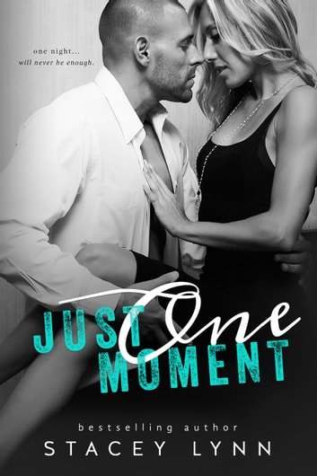 Just One Moment ebook by Stacey Lynn