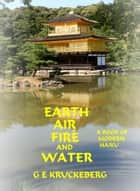 Earth, Air, Fire, and Water ebook by G. E. Kruckeberg