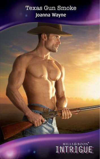 Texas Gun Smoke (Mills & Boon Intrigue) (Four Brothers of Colts Run Cross, Book 2) ebook by Joanna Wayne