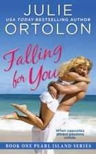 Falling for You ebook by Julie Ortolon