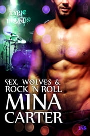 Sex, Wolves and Rock 'n Roll ebook by Mina Carter