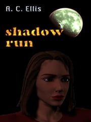 Shadow Run ebook by Ellis, A. C.
