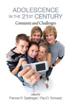 Adolescence in the 21st Century ebook by Frances R. Spielhagen,Paul D. Schwartz
