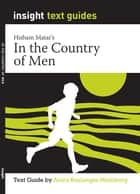 In The Country of Men - Text Guide ebook by Anica Boulanger-Mashberg