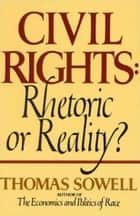 Civil Rights ebook by Thomas Sowell