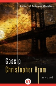 Gossip - A Novel ebook by Christopher Bram