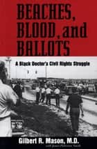 Beaches, Blood, and Ballots ebook by M.D., Gilbert R. Mason,James Patterson Smith