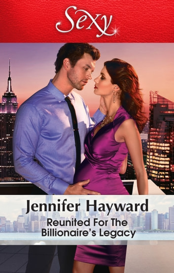 Reunited For The Billionaire's Legacy 電子書 by Jennifer Hayward