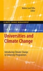 Universities and Climate Change ebook by Walter Leal Filho