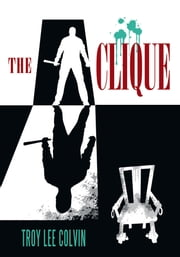 The Clique ebook by Troy Lee Colvin