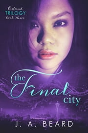 The Final City - Book Three of the Osland Trilogy ebook by J.A. Beard