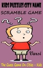 Kids Puzzles City Name Scramble Game ebook by Varsi