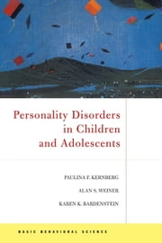 Personality Disorders In Children And Adolescents ebook by Paulina F. Kernberg,Alan S. Weiner,Karen Bardenstein