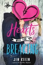 Hearts Made for Breaking ebook by Jen Klein