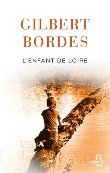 L'Enfant de Loire ebook by Gilbert BORDES