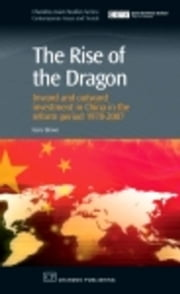 The Rise of the Dragon: Inward and Outward Investment in China in the Reform Period 1978-2007 ebook by Brown, Kerry