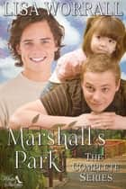 Marshall's Park, The Complete Series ebook by Lisa Worrall