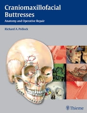 Craniomaxillofacial Buttresses - Anatomy and Operative Repair ebook by