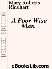 A Poor Wise Man ebook by Rinehart, Mary, Roberts